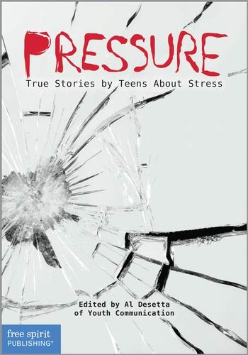 9781575424125: Pressure: True Stories by Teens About Stress (Real Teen Voices Series)