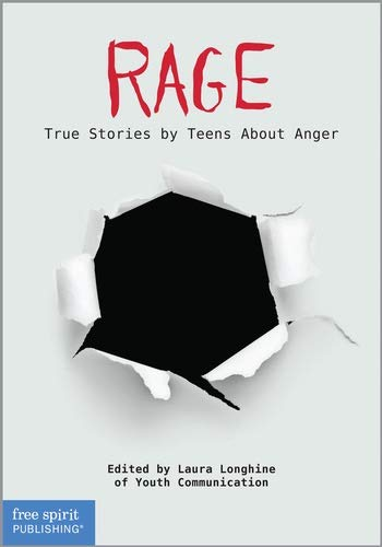9781575424149: Rage: True Stories by Teens About Anger (Real Teen Voices Series)