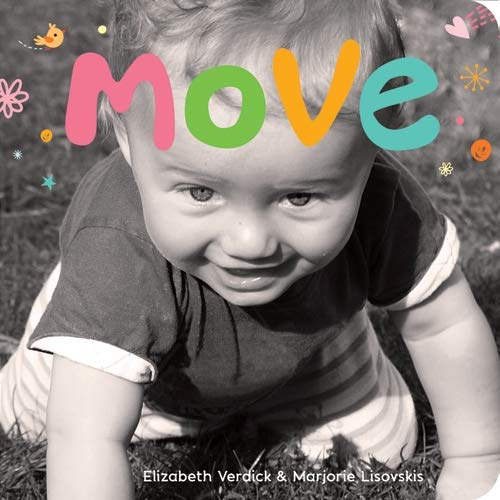 9781575424224: Move: A board book about movement (Happy Healthy Baby®)