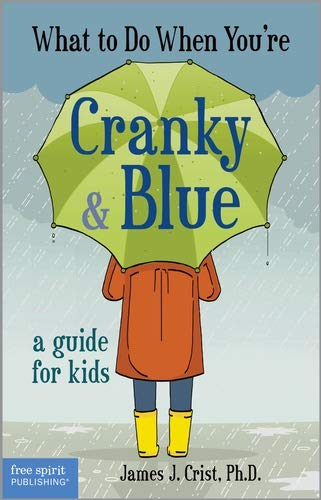 9781575424309: What to Do When You're Cranky & Blue