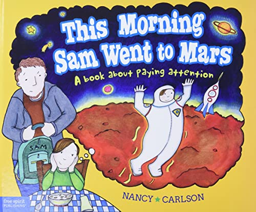 9781575424330: This Morning Sam Went to Mars: A book about paying attention