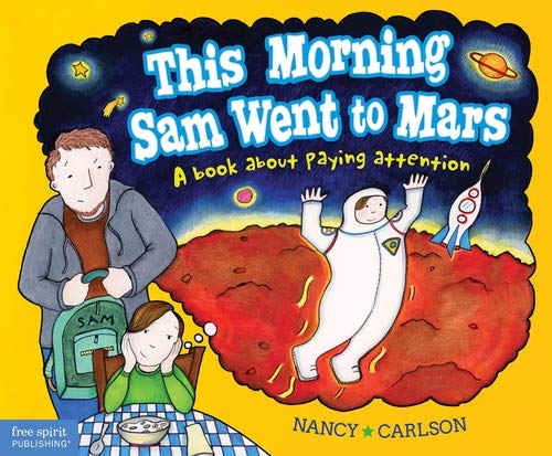 9781575424347: This Morning Sam Went to Mars: A book about paying attention