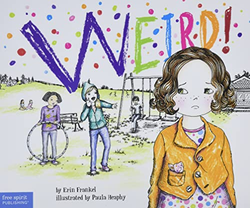 9781575424378: Weird!: A Story About Dealing with Bullying in Schools (The Weird! Series)