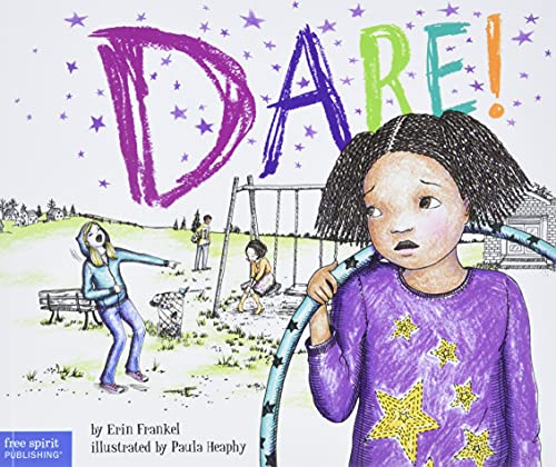 9781575424392: Dare!: A Story about Standing Up to Bullying in Schools (The Weird! Series)