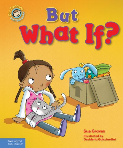 But What If? 9781575424446 Daisy's family is moving, and Daisy is very worried. What if she doesn't like her new home? What if her cat runs away? What if her new t