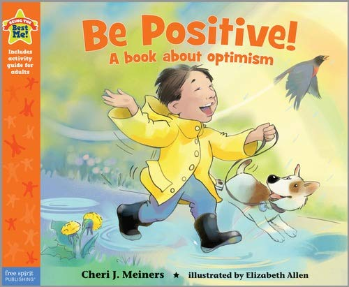 9781575424521: Be Positive!: A book about optimism (Being the Best Me Series)