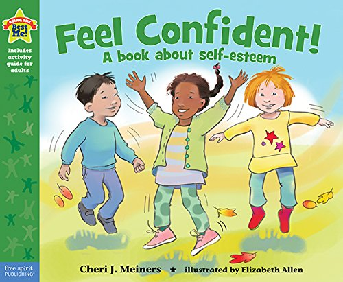Feel Confident! (Being the Best Me!): Meiners, Cheri J. , M. Ed
