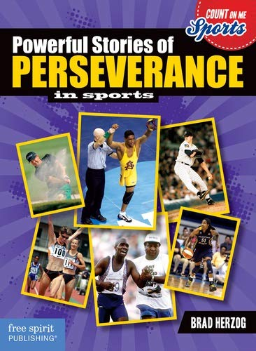 Powerful Stories of Perseverance in Sports (Count on Me: Sports): Brad Herzog