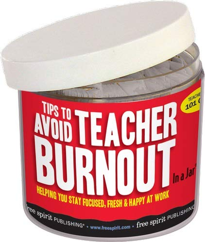 9781575424637: Tips to Avoid Teacher Burnout In a Jar®: Helping You Stay Focused, Fresh, & Happy at Work