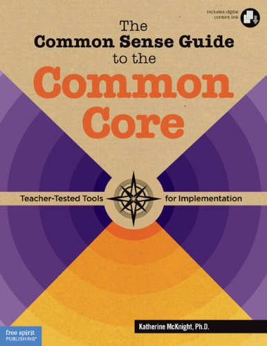 9781575424682: The Common Sense Guide to the Common Core: Teacher-Tested Tools for Implementation