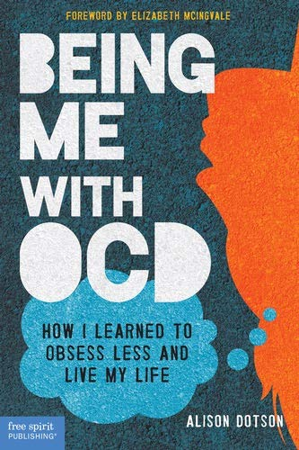 9781575424705: Being Me with OCD: How I Learned to Obsess Less and Live My Life