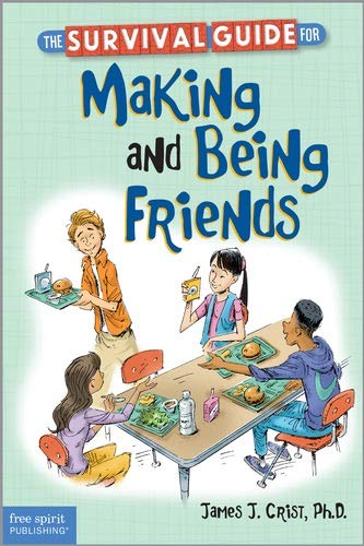 The Survival Guide for Making and Being Friends: Crist Ph.D., James J.