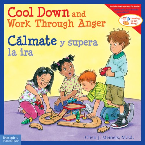 Cool Down and Work Through Anger / C?lmate Y Superar La Ira: Meiners, Cheri J., M.Ed