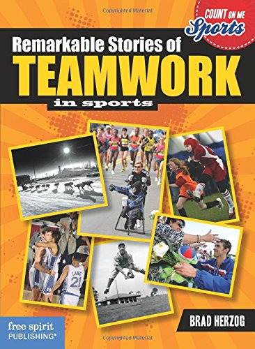 9781575424798: Remarkable Stories of Teamwork in Sports (Count on Me: Sports)