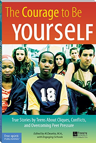 9781575428543: Courage to Be Yourself: True Stories by Teens about Cliques, Conflicts, and Overcoming Peer Pressure