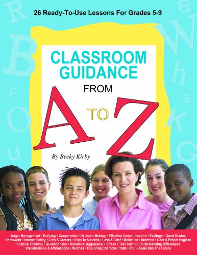 9781575431475: Classroom Guidance from A to Z: 26 Ready-to-use Lessons for Grades 5-9