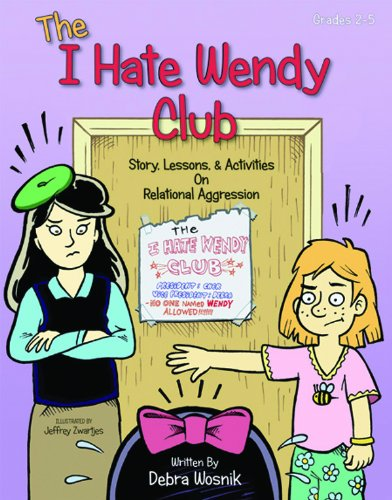 9781575431536: The I Hate Wendy Club: Story, Lessons, & Activities on Relational Aggression, Grades 2-5