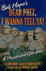 Bob Hope's Dear Prez, I Wanna Tell Ya!: A Presidential Jokebook: Hope, Bob