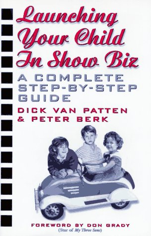 Launching Your Child in Show Biz: a Complete Step-By-Step Guide