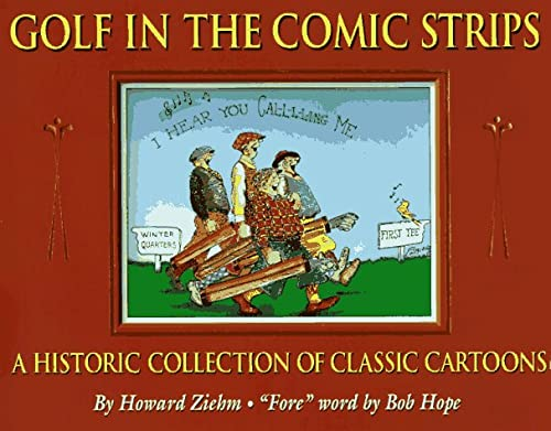 "Golf in the Comic Strips: A Historical Collection of Classic Cartoons. ""Fore"" Word By Bob..."
