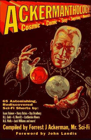 Ackermanthology: 65 Astonishing, Rediscovered Sci-Fi Shorts