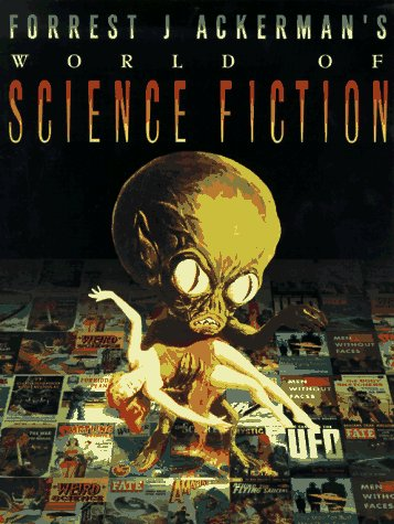 Forrest J Ackerman's World of Science Fiction (1575440695) by Forrest J. Ackerman