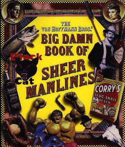 The Von Hoffmann Bros.' Big Damn Book: Todd Von Hoffmann,