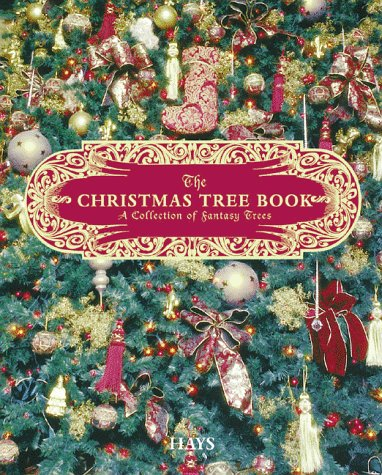 The Christmas Tree Book: A Collection of: Sharon Hays