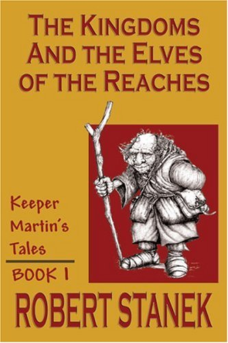 9781575450599: The Kingdoms & The Elves Of The Reaches (Keeper Martin's Tales , Book 1) (Keeper Martin's Tales Series, Book 1)