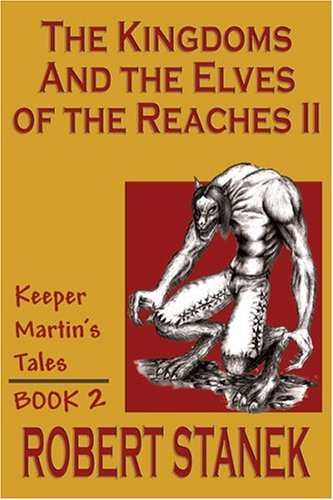 9781575450605: The Kingdoms & the Elves of the Reaches II (Keeper Martin's Tales, Book 2)