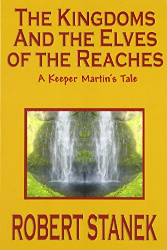 9781575455013: The Kingdoms and the Elves of the Reaches (Keeper Martin's Tales, Book 1)