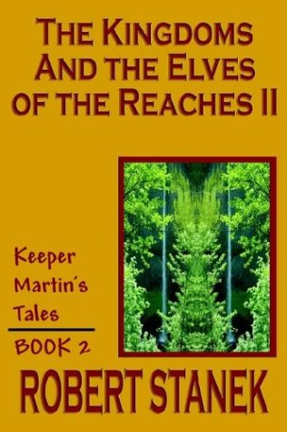 9781575455020: The Kingdoms and the Elves of the Reaches II (Keeper Martin's Tales, Book 2)