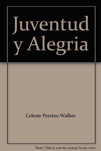 Juventud y Alegria: Celeste Perrino Walker