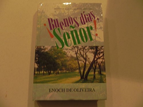 Buenos dias Senor! (Lecturas Matinales Para Adultos): Enoch De Oliveira