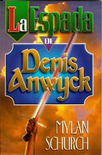 Sword of Denis Anwyck, The