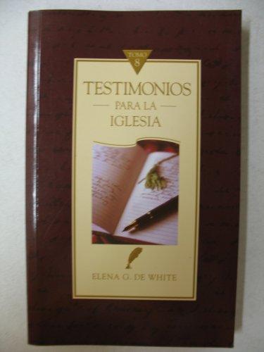 Testimonios Para La Iglesia (Volume VIII): Elena G. De White