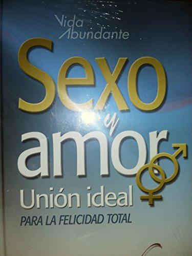 Sexo y Amor Union Ideal Para La: n/a