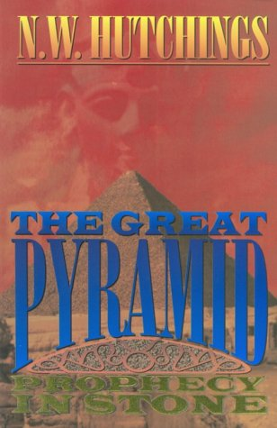 9781575580074: The Great Pyramid: Prophecy in Stone