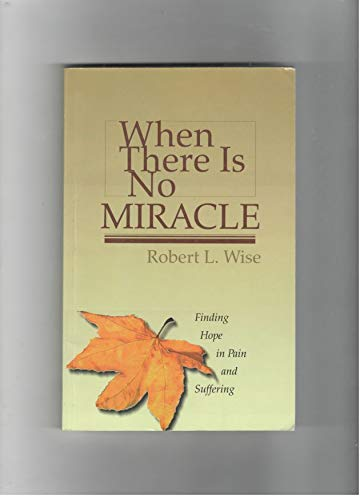 9781575580180: When There is No Miracle