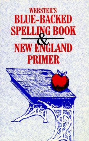 9781575580425: Webster's Blue-Backed Speller and New England Primer