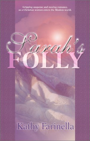 Sarah's Folly: Farinella, Kathy