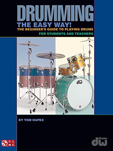 9781575602547: Drumming the Easy Way!: The Beginner's Guide to Playing Drums for Students and Teachers