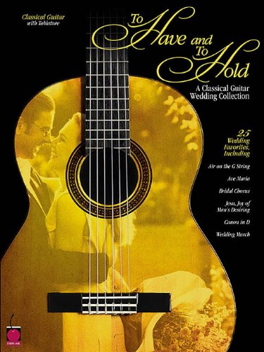 9781575603094: TO HAVE AND TO HOLD: A CLASSICAL GUITAR WEDDING COLLECTION