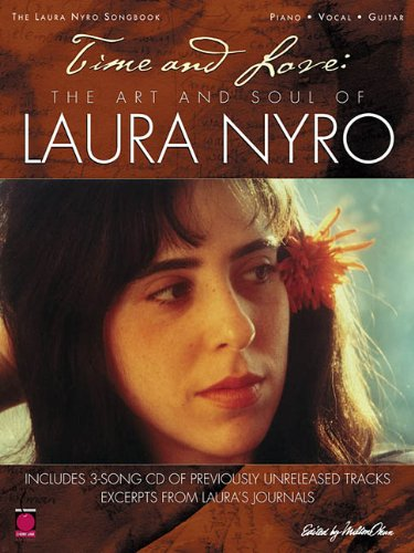 Time and Love: The Art and Soul of Laura Nyro: Nyro, Laura