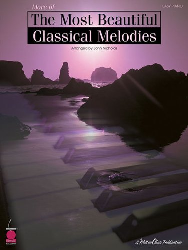9781575606521: More of the Most Beautiful Classical Melodies: 46 More Beautiful Melodies (Easy Piano)