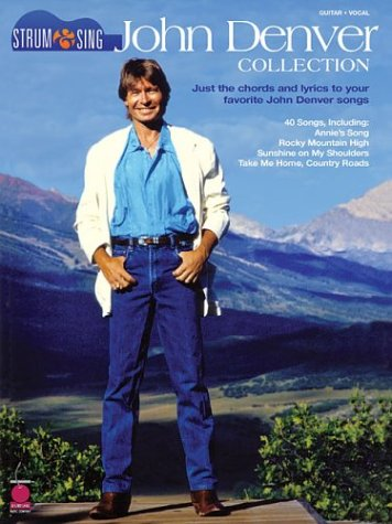 9781575606750: John Denver Collection Strum & Sing: Just the Chords and Lyrics to Your Favorite John Denver Songs (Strum & Sing: Guitar, Vocal)