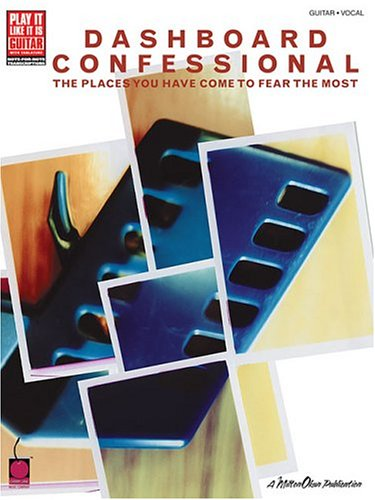 9781575607207: DASHBOARD CONFESSIONAL THE PLACES YOU HAVE COME TO FEAR THE MOST GUITAR VOCAL (Play It Like It Is)