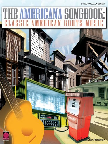 9781575607443: The Americana Songbook - Classic American Roots Music