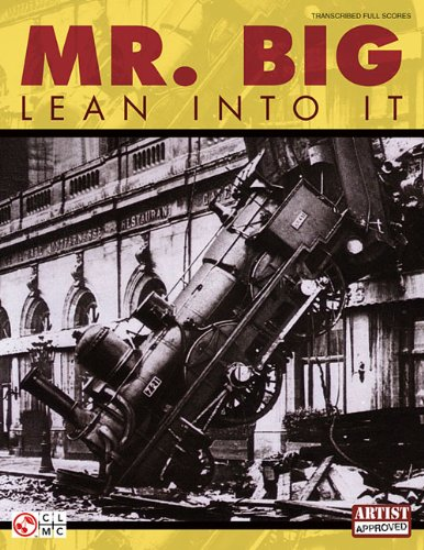 Mr. Big - Lean into It (Transcribed Full Scores): Mr. Big