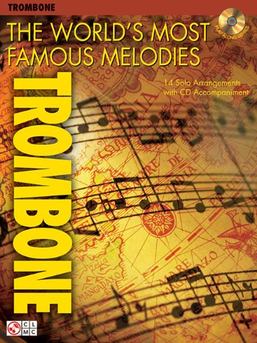 9781575609058: The World's Most Famous Melodies: Trombone Play-Along Book/CD Pack (Play Along (Cherry Lane Music))